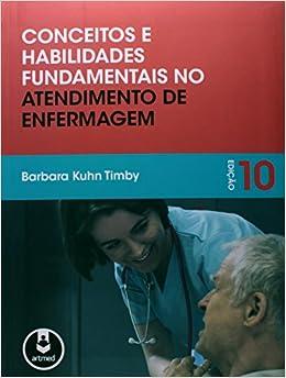 Conceitos e Habilidades Fundamentais no Atendimento de Enfermagem (Em Portuguese do Brasil)