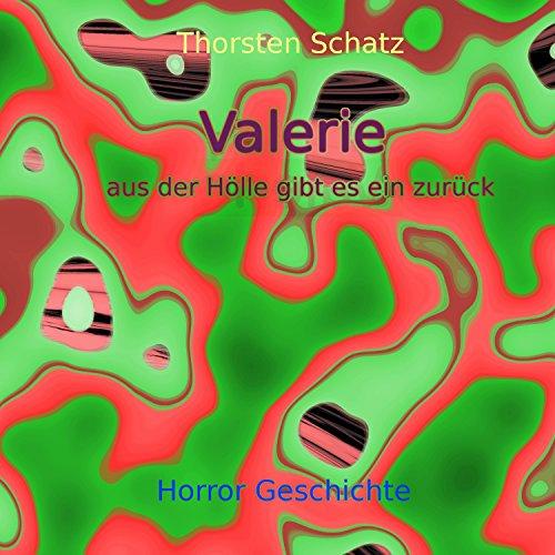 Valerie: Aus der Hölle gibt es ein zurück