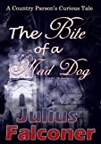 The Bite of a Mad Dog, Julius Falconer, 1782283145