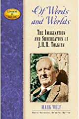 Of Words and Worlds: The Imagination and Subcreation of J. R. R. Tolkien (Leaders in Action) Hardcover
