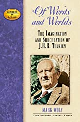 Of Words and Worlds: The Imagination and Subcreation of J.r.r. Tolkien