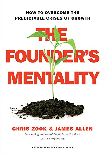 The Founder's Mentality: How to Overcome the Predictable Crises of Growth by Harvard Business School Pr