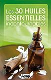 Les 30 huiles essentielles incontournables