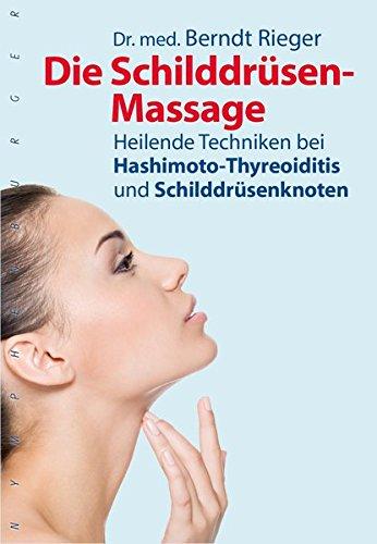 Die Schilddrüsen-Massage: Heilende Techniken bei Hashimoto-Thyreoiditis und Schilddrüsenknoten (nymphenburger kompakt)