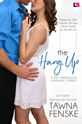 (The Hang Up (First Impressions Book)