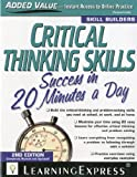 Critical Thinking Skills: Success in 20 Minutes a Day, 2nd Edition (Skill Builders), Editors of LearningExpres LLC, 1576857263