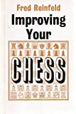 Improving Your Chess, Fred Reinfeld, 0571093930