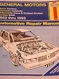 General Motors: Buick Century, Chevrolet Celebrity, Oldsmobile Ciera and Cutlass Cruiser, Pontiac 6000, 1982 thru 1993 Automotive Repair Manual