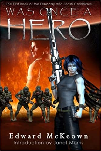 Was Once A Hero: First Book in the Shasti and Fenaday Chronicles (The Fenaday and Shasti Chronicles) (Volume 1)