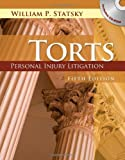 Torts : Personal Injury Litigation (Book Only), Auth and Statsky, William P., 0840021151