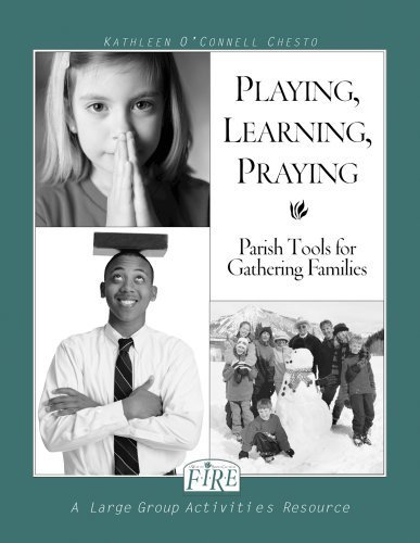 Download F.I.R.E.: Playing, Learning, Praying: Parish Tools for Gathering Families by O'Connell Chesto, Kathleen(February 25, 2000) Spiral-bound pdf epub