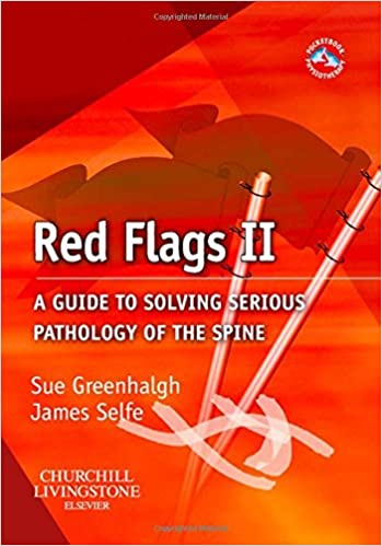 Red Flags Ii: A Guide To Solving Serious Pathology Of The Spine, 1e por Sue Greenhalgh Ma  Gd Phys  Fcsp epub