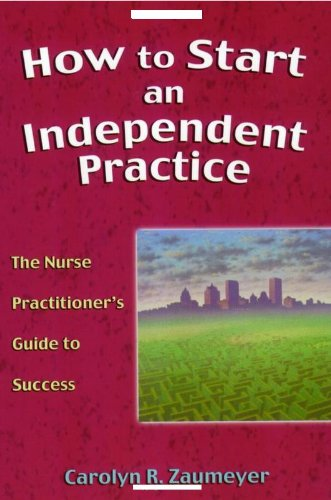 How to Start an Independent Practice: The Nurse Practitioner's Guide to Success Pdf