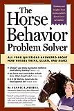 The Horse Behavior Problem Solver, Jessica Jahiel, 1580175244
