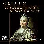 The Enlightened Despots    Geoffrey Bruun