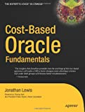 Cost-Based Oracle Fundamentals, Jonathan Lewis, 1590596366