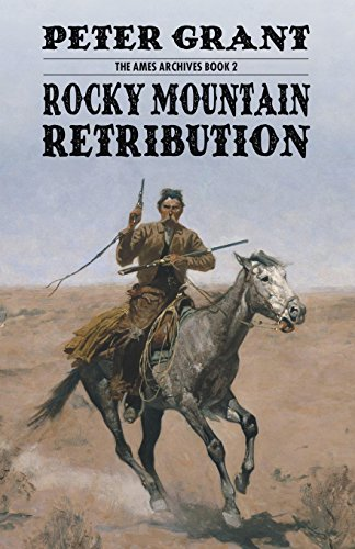 Book cover from Rocky Mountain Retribution (The Ames Archives) by Peter Grant