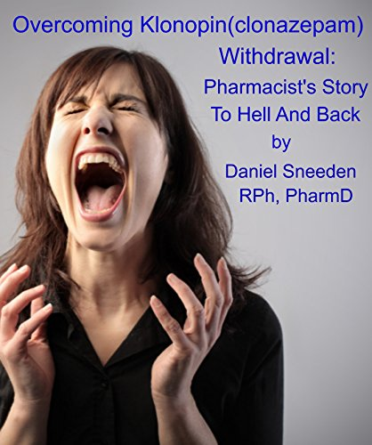Overcoming Klonopin(clonazepam) Withdrawal:Pharmacist's Story To Hell And Back(benzo withdrawal,benzodiazepine withdrawal,clonazepam withdrawal,klonopin withdrawal,klonopin withdrawal symptoms,detox)