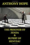 The Prisoner of Zenda and Rupert of Hentzau, Anthony Hope-Hawkins, 1494761491