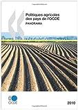 Politiques Agricoles des Pays de L'Ocde 2010, Organisation for Economic Co-operation and Development Staff, 9264083812