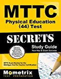 MTTC Physical Education (44) Test Secrets Study Guide: MTTC Exam Review for the Michigan Test for Teacher Certification