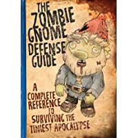 Image for The Zombie Gnome Defense Guide: A Complete Reference to Surviving the Tiniest Apocalypse
