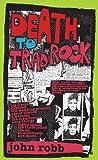 Death to Trad Rock, John Robb, 1901447367