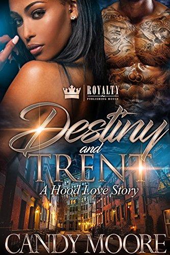 Destiny & Trent: A Hood Love Story