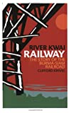 River Kwai Railway, Clifford Kinvig, 1844860213
