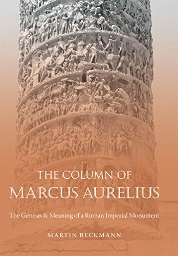 The Column of Marcus Aurelius: The Genesis and Meaning of a Roman Imperial Monument (Studies in the History of Greece and Rome)