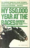 My Fifty Thousand Dollar Year at the Races, Andrew Beyer, 0156623277