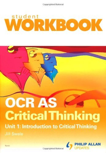 Download OCR AS Critical Thinking Unit 1: Introduction to critical thinking Workbook: Workbook Unit 1 by Jill Swale (25-Jul-2008) Paperback ebook