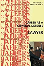 Career as a Criminal Defense Lawyer