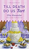 Till Death Do Us Tart: A Bakeshop Mystery by  Ellie Alexander in stock, buy online here