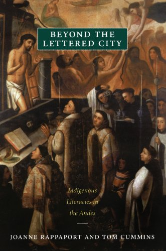 Beyond the Lettered City: Indigenous Literacies in the Andes (Narrating native histories)