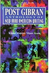 Post Gibran: Anthology of New Arab American Writing (Jusoor (Series), 11/12.)
