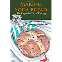 "Making Soda Bread: The Legend of ""Ace"" Keating"