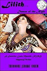 Lilith...Demon of the Night (Detective Louis Martelli, NYPD, Mystery/Thriller Series Book 3)