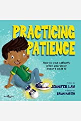Practicing Patience: How to Wait Patiently When Your Body Doesn't Want to Paperback
