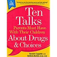 Ten Talks Parents Must Have with Their Children About Drugs and Choices (Ten Talks Series)