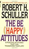 The Be Happy Attitudes, Robert H. Schuller, 0553264583