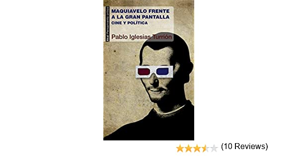Maquiavelo frente a la gran pantalla. Cine y política ...