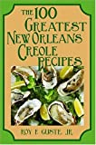 100 Greatest New Orleans Creole Recipes, The (100 Greatest Recipes Series)