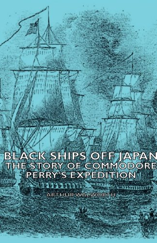 Black Ships Off Japan - The Story of Commodore Perry's Expedition