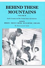 Behind These Mountains: Noxon, Heron, Trout Creek, Bull River, Smeads, Vol. 2 Paperback