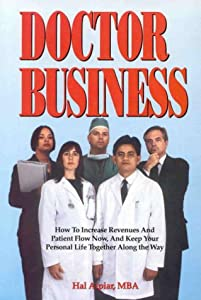 Hardcover Doctor Business : How to Boost Practice Growth and Strengthen Long-Term Relationships Book