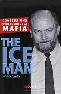The Ice Man : Confessions d'un tueur de la mafia par Philip Carlo
