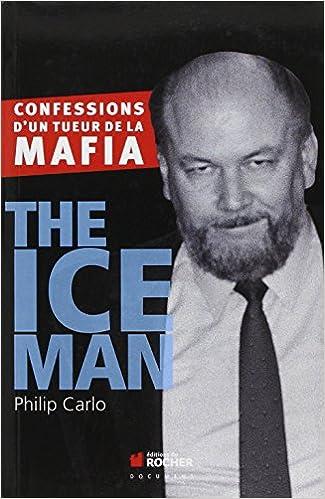 Lire en ligne The Ice Man : Confessions d'un tueur de la mafia pdf