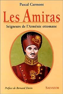 Les Amiras : seigneurs de l'Arménie ottomane, Carmont, Pascal