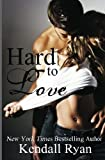 Hard to Love, Kendall Ryan, 1481042440
